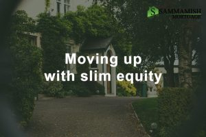 Moving Up With Slim Equity