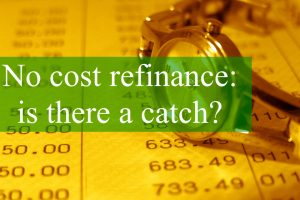 No Cost Refinance: Is There a Catch?