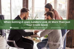 When Getting A Loan, Lenders Look At More Than Just Your Credit Score