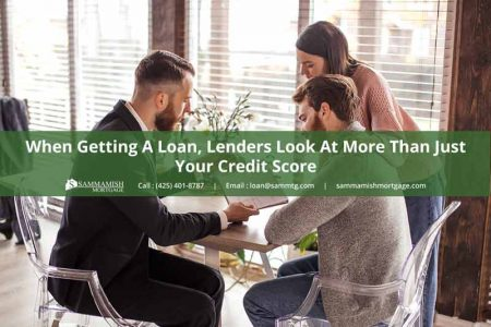 what mortgage lenders lookinto when getting a loan
