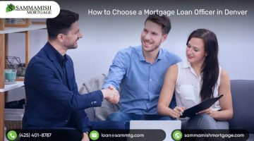 How to Choose a Mortgage Loan Officer in Denver, CO