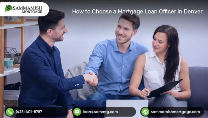 How-to-Choose-a-Mortgage-Loan-Officer-in-Denver