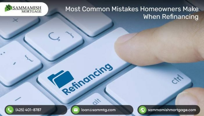 Most-Common-Mistakes-Homeowners-Make-When-Refinancing